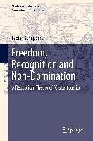 Freedom, Recognition and Non-Domination (eBook, PDF) - Schuppert, Fabian