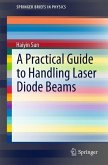 A Practical Guide to Handling Laser Diode Beams (eBook, PDF)