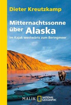 Mitternachtssonne über Alaska (eBook, ePUB) - Kreutzkamp, Dieter