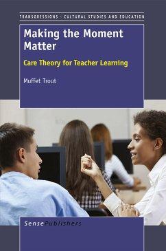 Making the Moment Matter (eBook, PDF)