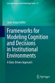 Frameworks for Modeling Cognition and Decisions in Institutional Environments (eBook, PDF)