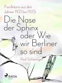 Die Nase der Sphinx oder Wie wir Berliner so sind (eBook, ePUB)