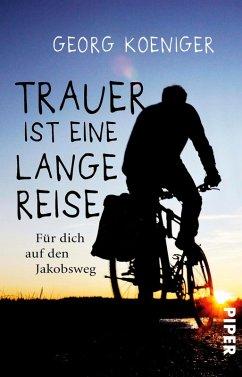Trauer ist eine lange Reise (eBook, ePUB) - Koeniger, Georg