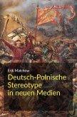 Deutsch-Polnische Stereotype in neuen Medien (eBook, ePUB)