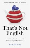 That's Not English (eBook, ePUB)