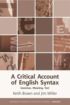 A Critical Account of English Syntax: Grammar, Meaning, Text - Brown, Keith; Miller, Jim