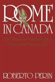 Rome in Canada: The Vatican and Canadian Affairs in the Late Victorian Age