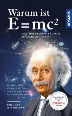 Warum ist E = mc²? - Cox, Brian;Forshaw, Jeff