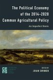 The Political Economy of the 2014-2020 Common Agricultural Policy (eBook, ePUB)