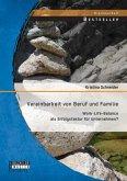 Vereinbarkeit von Beruf und Familie: Work-Life-Balance als Erfolgsfaktor für Unternehmen? (eBook, PDF)
