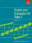 Scales and Arpeggios for Tuba, Bass Clef, Grades 1-8
