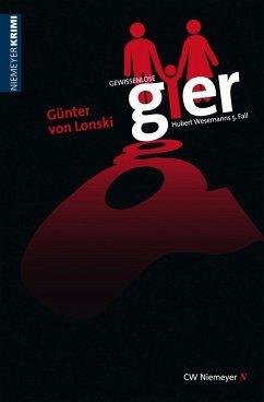 Gewissenlose Gier (eBook, ePUB) - Lonski, Günter von
