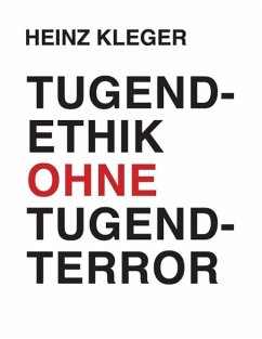 Tugendethik ohne Tugendterror (eBook, ePUB)
