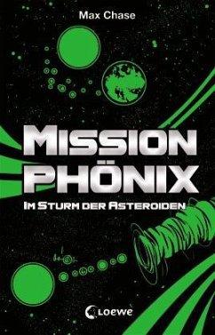 Im Sturm der Asteroiden / Mission Phönix Bd.3 (Mängelexemplar) - Chase, Max