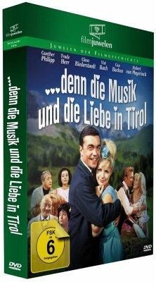 ... denn die Musik und die Liebe in Tirol