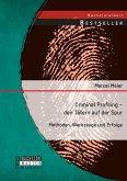 Criminal Profiling - den Tätern auf der Spur: Methoden, Werkzeuge und Erfolge (eBook, PDF)