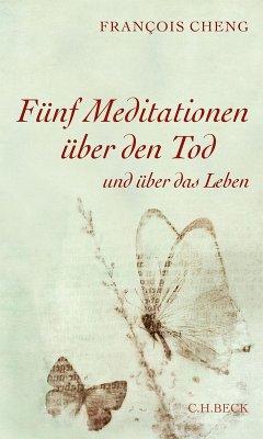Fünf Meditationen über den Tod (eBook, ePUB) - Cheng, Francois
