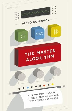 The Master Algorithm (eBook, ePUB) - Domingos, Pedro