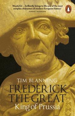 Frederick the Great (eBook, ePUB) - Blanning, Tim