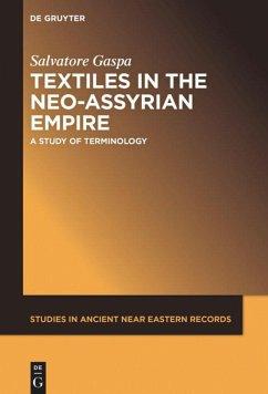 Textiles in the Neo-Assyrian Empire - Gaspa, Salvatore