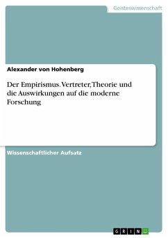 Der Empirismus. Vertreter, Theorie und die Auswirkungen auf die moderne Forschung