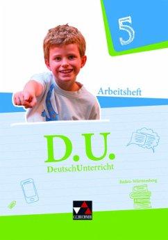 D.U. DeutschUnterricht 5 Baden-Württemberg. Arbeitsheft