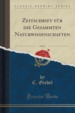 Zeitschrift für die Gesammten Naturwissenschaft...