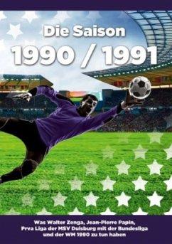 Die Saison 1990 / 1991
