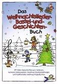 Das Weihnachtslieder- , Bastel- und Geschichtenbuch