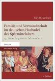Familie und Verwandtschaft im deutschen Hochadel des Spätmittelalters