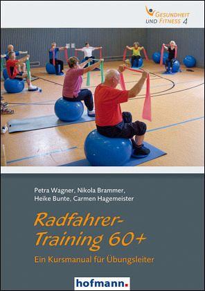 Radfahrer-Training 60+ / Ein Kursmanual für Übungsleiter