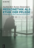 Medizinethik als Ethik der Pflege