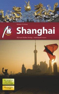 Shanghai MM-City Reiseführer Michael Müller Verlag - Zsolnay, Robert
