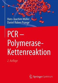 PCR - Polymerase-Kettenreaktion - Müller, Hans-Joachim; Prange, Daniel R.