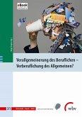 Verallgemeinerung des Beruflichen - Verberuflichung des Allgemeinen? (eBook, PDF)