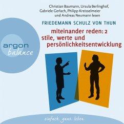 Miteinander reden, Teil 2: Stile, Werte und Persönlichkeitsentwicklung - Differentielle Psychologie der Kommunikation (MP3-Download) - von Thun, Friedemann Schulz
