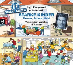 Ingo Zamperoni präsentiert: Starke Kinder: Messer, Schere, Licht ? Vom richtigen Verhalten im Haushalt (MP3-Download)