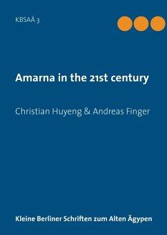 Amarna in the 21st century (eBook, ePUB)