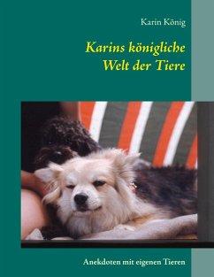 Karins königliche Welt der Tiere (eBook, ePUB)