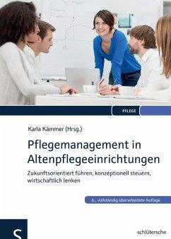 Pflegemanagement in Altenpflegeeinrichtungen (eBook, ePUB)