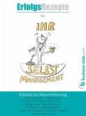 Erfolgsrezepte für Ihr Selbstmanagement (eBook, ePUB)