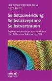 Selbstzuwendung, Selbstakzeptanz, Selbstvertrauen (eBook, PDF)