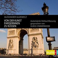 Von der Kunst Pariserinnen zu küssen (MP3-Download) - Guzewicz, Alexander