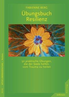 Übungsbuch Resilienz (eBook, ePUB) - Berg, Fabienne