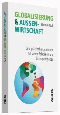Globalisierung und Außenwirtschaft - Beck, Hanno