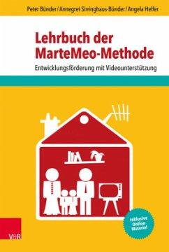 Lehrbuch der MarteMeo-Methode - Bünder, Peter; Sirringhaus-Bünder, Annegret; Helfer, Angela