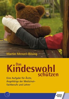 Das Kindeswohl schützen (eBook, PDF) - Menzel-Bösing, Martin