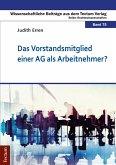 Das Vorstandsmitglied einer AG als Arbeitnehmer? (eBook, PDF)