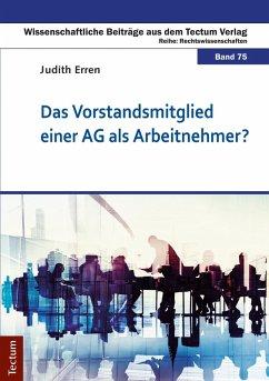 Das Vorstandsmitglied einer AG als Arbeitnehmer? (eBook, PDF) - Erren, Judith