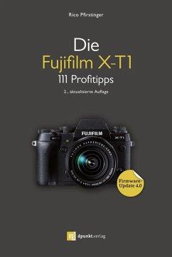 Die Fujifilm X-T1 (eBook, ePUB) - Pfirstinger, Rico